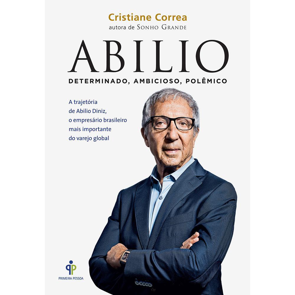 1df7d2ba3aa Livro - Abilio: A Trajetória de Abilio Diniz, o Empresário Brasileiro Mais  Importante do