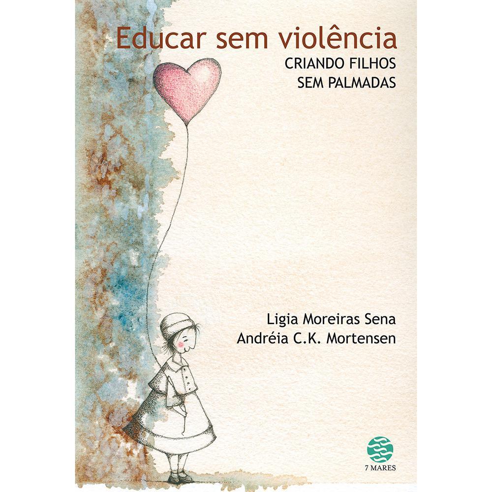 86c901b27ae Livro - Educar sem Violência  Criando Filhos Sem Palmadas é bom  Vale a pena